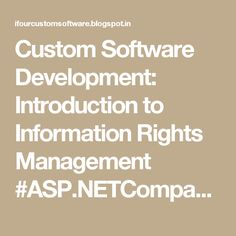 Custom Software Development: Introduction to Information Rights Management #ASP.NETCompanyIndia #c#CompanyIndia #WebDevelopmentCompanyIndia #ApplicationDevelopmentCompanyIndia