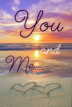You And Me photography sunset beautiful heart sand relationship quotes love pictures images heart You And Me Cute Love Quotes, Soulmate Love Quotes, Love Quotes For Her, Romantic Love Quotes, Love Heart Images, I Love You Pictures, Love You Gif, Beautiful Love Pictures, Beautiful Heart Pics