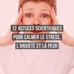 12 astuces scientifiques pour calmer le stress, l'anxiété et la peur Attitude Positive, Mr Big, Education Positive, Burn Out, Stress Less, Motivation, Self Help, Feel Good, Zen