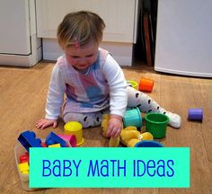 Maths ideas for babies    Lots of fun.  If you are not from the UK - Maths (pl.) is the word used there not singular as in the US.  http://nurturestore.co.uk