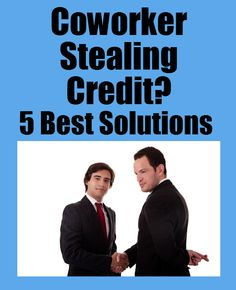 Colleague Stealing Credit for Your Work? 5 Best Solutions