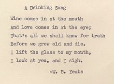 Top 10 Romantic Love Poems - 'A Drinking Song' by W.B. Yeats