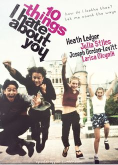 10 Things I Hate About You (1999)    Director: Gil Junger    Heath Ledger, Julia Stiles, Joseph Gordon-Levitt, Larisa Oleynik