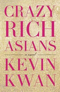 Crazy Rich Asians by Kevin Kwan (Hardcover): Booksamillion.com: Books