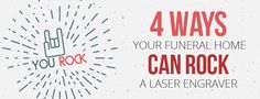 Four awesome ways your funeral home an rock an AP Lazer!