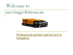 MovingSolutions.in provides list of best Packers and Movers services providers in Bangalore to get maximum no. of quotes and select the best mover at affordable price.