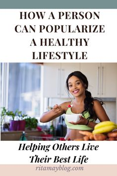 How a Person Can Popularize a Healthy Lifestyle - With Ease Womens Wellness, Health And Wellness, Health Tips, Health Fitness, Get Healthy, Healthy Recipes, Interpersonal Relationship, Make Good Choices, Mindful Eating