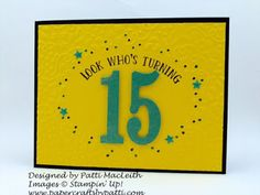 Papercrafts by Patti: Look Who's Turning 15!,  Big Shot, Birthday Card, Confetti TIEF, Large Number Framelits, Number of Years, SUO, Teen Birthday