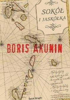 Boris Akunin: Sokół i Jaskółka - http://lubimyczytac.pl/ksiazka/198601/sokol-i-jaskolka
