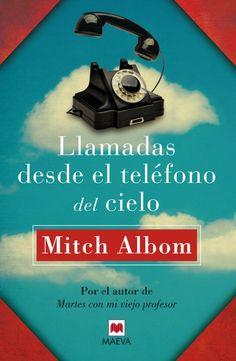 Albom, Mitch.  Llamadas desde el teléfono del cielo. Madrid : Maeva, 2014