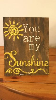 Wood Sign/Wooden Sign/You Are My Sunshine/Sunshine Decor/Shabby Chic/Housewarming Gift/Gift for Her/Painted Wood/Stained Wood/Free Shipping by QuoteThisOne on Etsy