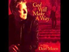 God Will Make A Way The Best Of Don Moen   Hosanna! Music   YouTube