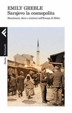 Prezzi e Sconti: #Sarajevo la cosmopolita. musulmani ebrei e  ad Euro 17.99 in #Libri #Libri