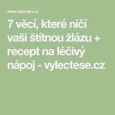 7 věcí, které ničí vaši štítnou žlázu + recept na léčivý nápoj - vylectese.cz