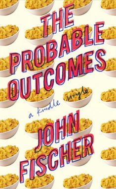 The Probable Outcomes (Kindle Single) by [Fischer, John]