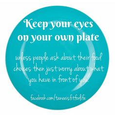Keep your eyes on your own plate