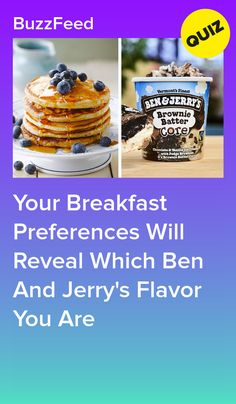 Your Breakfast Preferences Will Reveal Which Ben And Jerry's Flavor You Are Quizzes For Kids, Quizzes Food, Fun Quizzes, Food Quiz Buzzfeed, Fun Personality Quizzes, Playbuzz Quizzes, Brownie Batter, Mint Chocolate Chips, Ben And Jerrys