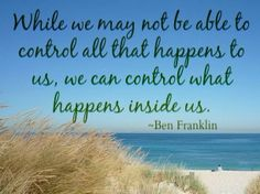 We can control what happens inside us