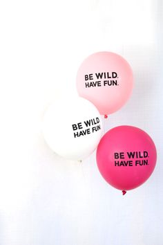 "Pink balloons with a cute saying? A must have for your next party! Be Wild Have Fun - 12"" Balloons - Set of 3 at The TomKat Studio"