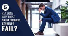 5 Reasons Why most Online Business Startups Fail?
