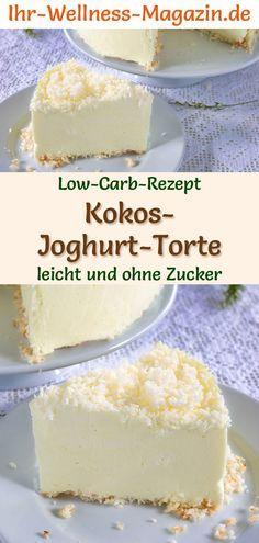 Low Carb Kokos-Joghurt-Torte ohne Backen - Rezept ohne Zucker Coconut yogurt cake without baking: si Healthy Yogurt, Coconut Yogurt, Low Carb Recipes, Baking Recipes, Cake Recipes, Snack Recipes, Law Carb, Fridge Cake, Yogurt Cake