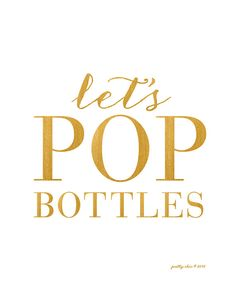 It's Friday! Let's POP Bottles!