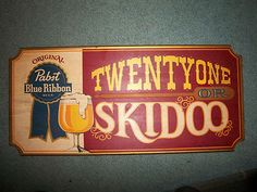 cool vintage 1970's piece it is a wooden sign, Original Pabst Blue Ribbon Beer, Twenty one or Skidoo it is.