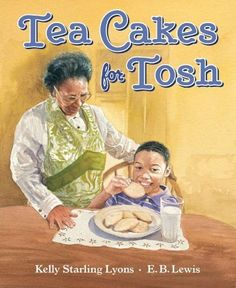 Tea Cakes for Tosh by Kelly Starling Lyons, http://www.amazon.com/dp/0399252134/ref=cm_sw_r_pi_dp_JjTVqb1V4V8F5