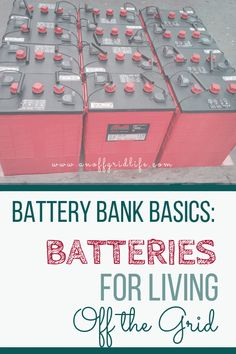 Batteries for Living Off The Grid An Off Grid Life All about battery banks!: Learn about batteries for living off the grid including battery bank basics and a real world example of how our off grid battery bank system is configured. An Off Grid Life Off Grid House, Off Grid Cabin, Off The Grid Homes, Solar Projects, Energy Projects, Diy Solar, New Energy, Save Energy, Power Energy