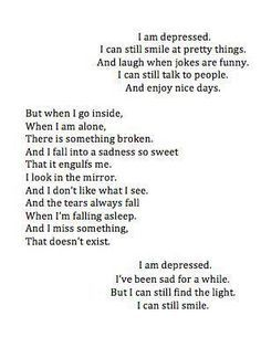 I don't think I've got depression, I'm happy most of the time, but recently I've been having this periods of sadness where I just hate everything. The middle stanza explains how I feel then perfectly. I think I just miss my friends. I hope it gets better! Now Quotes, Quotes To Live By, Dark Quotes, Funny Quotes, Moving On Quotes, Image Citation, Depression Quotes, Texts, Heart Broken