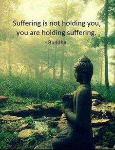 I need to learn how to let go of suffering...