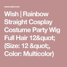 "Wish | Rainbow Straight Cosplay Costume Party Wig Full Hair 12"" (Size: 12 "", Color: Multicolor)"