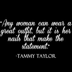 31 ideas for manicure quotes tammy taylor Manicure Quotes, Nail Polish Quotes, Nail Quotes, Tech Quotes, Makeup Quotes, Nail Memes, Tammy Taylor Nails, Salon Quotes, Nail Room