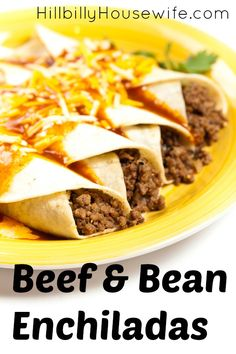 Beef Bean Enchilada | Hillbilly Housewife