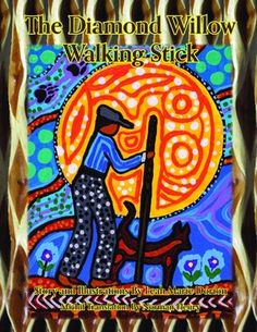 The Diamond Willow Walking Stick by Leah Marie Dorion