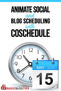 Calendar Tools to Animate Social Media and Blog Publishing with CoSchedule