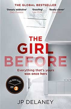 The Girl Before: The addictive global bestseller Kindle Edition by JP Delaney  THE INTERNATIONAL BESTSELLER THE SUNDAY TIMES THRILLER OF THE MONTH THE SIMON MAYO RADIO 2 BOOK CLUB CHOICE  'This is going to be the buzziest book of 2017 . . . This year The Girl Before will be that book' InStyle  'A girl thriller that outdoes Paula Hawkins' Sunday Times  Enter the world of One Folgate Street and discover perfection . . . but can you pay the price?  Jane stumbles on the rental opportunity of a…