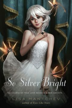 So Silver Bright by Lisa Mantchev. I love Jason Chan's cover art. (This series is just as awesome as the cover art, by the way.)