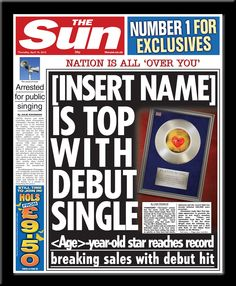"""""""[Insert Name] is top with debut single""""  Personalised The Sun Newspaper - £9.99  http://thesun.inthepaper.co.uk"""