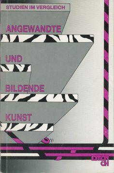 Klaus-Jürgen Bauer, Dorothea Lendl: Studien im Vergleich:Angewandte und Bildende Kunst.- Wien, 1987 My Books, Writing, Visual Arts, Being A Writer, Letter