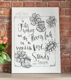 Scripture Art Digital Download  Isaiah by SweetToTheSoulShoppe - The grass withers and the flowers fade, but he word of the Lord stands forever.