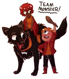 Team Monster~Tyson ,Mrs O'Leary and Ella. Not monster the best character squad though