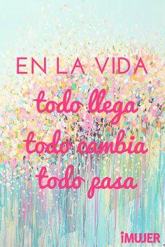 #Frases En la #vida, ¡todo llega!