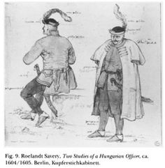 Roelandt Savery, Two Studies of a Hungarian Officer, ok. European Costumes, Central And Eastern Europe, Dutch Golden Age, Modern Warfare, 16th Century, Folk, History, Drawings, Painters