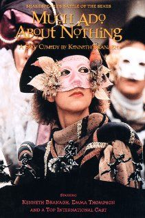 Much Ado About Nothing (1993) - IMDb  I love Shakespeare, especially when he makes me laugh. This movie is cast beautifully with Kenneth Branagh, Emma Thompson and even Keanu Reeves - for once, he didn't ruin the movie - he was a minor, but a villan.