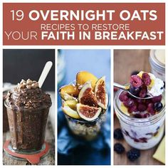 19 Overnight Oats Recipes To Restore Your Faith In Breakfast....would be great for a quick lunch!