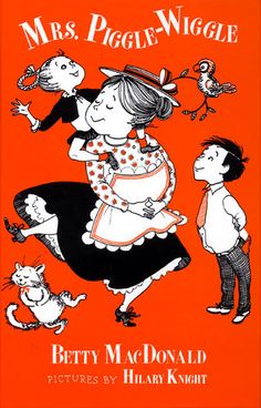 Mrs. Piggle-Wiggle series by Betty McDonald. I loved these books - they were so much fun!