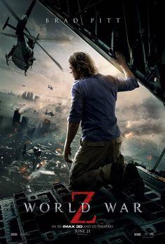 World War Z is a 2013 British-American apocalyptic horror film directed by Marc Forster. The screenplay by Matthew Michael Carnahan, Drew Goddard and Damon Lindelof is from a screen story by Carnahan and J. Michael Straczynski, based on the 2006 novel of the same name by Max Brooks. The film stars Brad Pitt as Gerry Lane, a former United Nations investigator who must travel the world to find a way to stop a zombie pandemic. LOVED IT!!