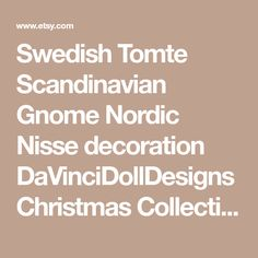 Swedish Tomte Scandinavian Gnome Nordic Nisse decoration DaVinciDollDesigns Christmas Collection©