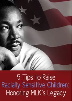5 Tips to Raise Racially Sensitive Children: Honoring MLK's Legacy by Ellie of Musing Momma